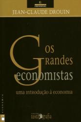 GRANDES ECONOMISTAS, OS - COL. BIBLIOTECA UNIVERSAL, N. 17
