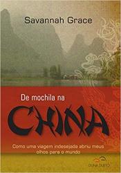 DE MOCHILA NA CHINA - COMO UMA VIAGEM INDESEJADA ABRIU MEUS OLHOS PARA O MUNDO