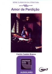 AMOR DE PERDICAO - AUDIOLIVRO - SERIE CLASSICOS DA LITERATURA BRASILEIRA - 1