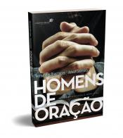 HOMENS DE ORAÇÃO - EDIÇÃO REVISADA E AMPLIADA
