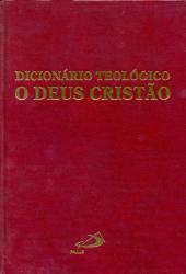 DICIONARIO TEOLOGICO - O DEUS CRISTAO