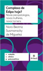 COMPLEXO DE ÉDIPO HOJE? - NOVOS PSICOPATOLOGIAS, NOVAS MULHERES, NOVOS HOMENS