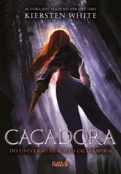 CAÇADORA (A ÚLTIMA CAÇA-VAMPIROS VOL. 1)