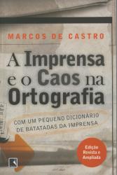 IMPRENSA E O CAOS NA ORTOGRAFIA, A