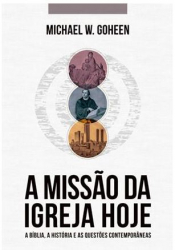 A MISSÃO DA IGREJA HOJE
