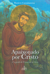 APAIXONADO POR CRISTO - O SEGREDO DE FRANCISCO DE ASSIS