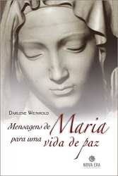 MENSAGENS DE MARIA PARA UMA VIDA DE PAZ
