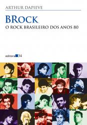 BROCK - O ROCK BRASILEIRO DOS ANOS 80