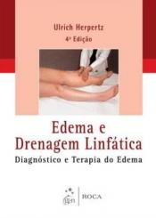 EDEMA E DRENAGEM LINFÁTICA - DIAGNÓSTICO E TERAPIA DO EDEMA