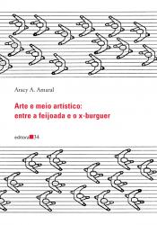 ARTE E MEIO ARTÍSTICO - ENTRE A FEIJOADA E O X-BURGUER