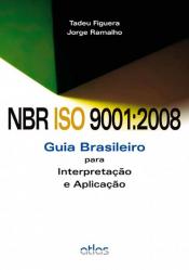 NBR ISO 9001:2008: GUIA BRASILEIRO PARA INTERPRETAÇÃO E APLICAÇÃO