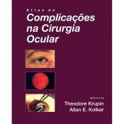 ATLAS DE COMPLICAÇÕES NA CIRURGIA OCULAR