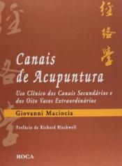 CANAIS DE ACUPUNTURA-USO CLÍNICO DOS CANAIS SECUNDÁRIOS E DOS OITO VASOS EXTRAORDINÁRIOS