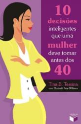 10 DECISÕES INTELIGENTES QUE UMA MULHER DEVE TOMAR ANTES DOS 40