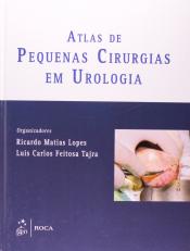ATLAS DE PEQUENAS CIRURGIAS EM UROLOGIA