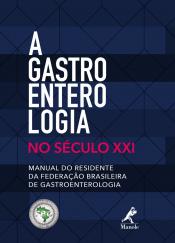 A GASTROENTEROLOGIA NO SÉCULO XXI
