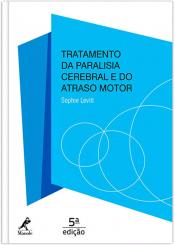 TRATAMENTO DA PARALISIA CEREBRAL E DO ATRASO MOTOR