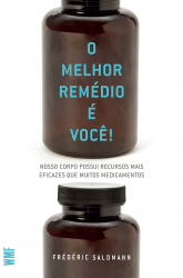 O MELHOR REMÉDIO E VOCÊ!