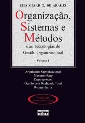 ORGANIZAÇÃO, SISTEMAS E MÉTODOS E AS TECNOLOGIAS DE GESTÃO ORGANIZACIONAL - VOL. 1