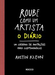ROUBE COMO UM ARTISTA - O DIÁRIO