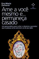 AME A VOCE MESMO E PERMANECA CASADO