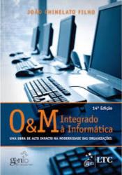 O & M INTEGRADO À INFORMÁTICA-UMA OBRA DE ALTO IMPACTO NA MODERNIDADE DAS ORGANIZAÇÕES