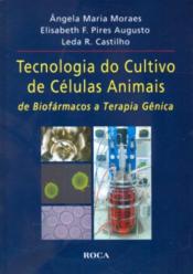 TECNOLOGIA DE CULTIVO DE CÉLULAS ANIMAIS: DE BIOFÁRMACOS A TERAPIA GÊNICA