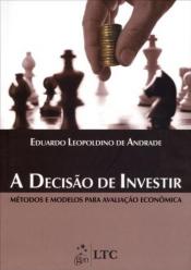 A DECISÃO DE INVESTIR - MÉTODOS E MODELOS PARA AVALIAÇÃO ECONÔMICA