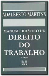 MANUAL DIDÁTICO DE DIREITO DO TRABALHO - 6 ED./2019