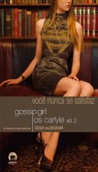 GOSSIP GIRL - OS CARLYLE: VOCÊ NUNCA SE SATISFAZ (VOL. 2) - Vol. 2