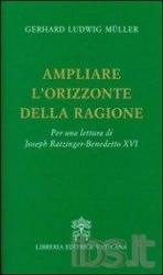 AMPLIARE I´ORIZZONTE D. RAGIONE PER UMA LEITURA DI J. RATZINGER