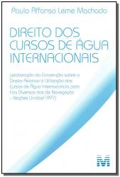 DIREITO DOS CURSOS DE ÀGUA INTERNACIONAIS - 1 ED./2009