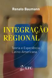 INTEGRAÇÃO REGIONAL - TEORIA E EXPERIÊNCIA LATINO-AMERICANA