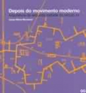 DEPOIS DO MOVIMENTO MODERNO - ARQUITETURA DA SEGUNDA ME
