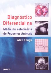 DIAGNÓSTICO DIFERENCIAL NA MEDICINA VETERINÁRIA DE PEQUENOS ANIMAIS