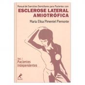 MANUAL DE EXERCÍCIOS DOMICILIARES PARA PACIENTES COM ESCLEROSE LATERAL AMIOTRÓFICA - PACIENTES INDEPENDENTES