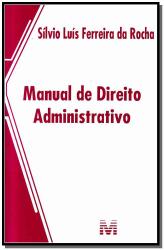 MANUAL DE DIREITO ADMINISTRATIVO - 1 ED./2013