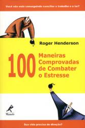 100 MANEIRAS COMPROVADAS DE COMBATER O ESTRESSE