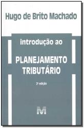 INTRODUÇÃO AO PLANEJAMENTO TRIBUTÁRIO - 2 ED./2019