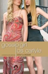 GOSSIP GIRL - OS CARLYLE (VOL. 1) - Vol. 1
