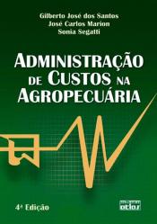 ADMINISTRAÇÃO DE CUSTOS NA AGROPECUÁRIA