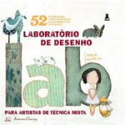LABORATORIO DE DESENHO - 52 EXERCICIOS CRIATIVOS PARA DESENHAR COM DIVERSAO