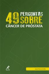 49 PERGUNTAS SOBRE CÂNCER DE PRÓSTATA