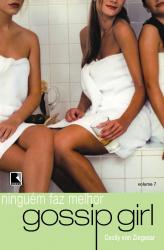 GOSSIP GIRL: NINGUÉM FAZ MELHOR (VOL. 7) - Vol. 7