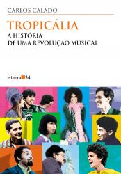 TROPICÁLIA - A HISTÓRIA DE UMA REVOLUÇÃO MUSICAL