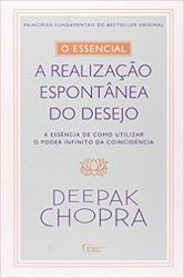 O ESSENCIAL - A REALIZAÇÃO ESPONTONTÂNEA DOS DESEJOS