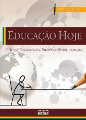"""EDUCAÇÃO HOJE: """"NOVAS"""" TECNOLOGIAS, PRESSÕES E OPORTUNIDADES"""