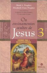 ENSINAMENTOS OCULTOS DE JESUS, OS - VOL.3