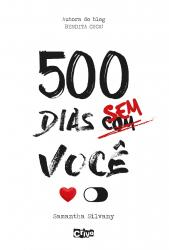 500 DIAS SEM/COM VOCÊ