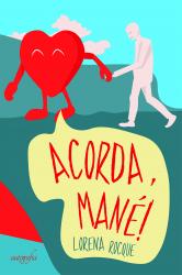 ACORDA, MANE!